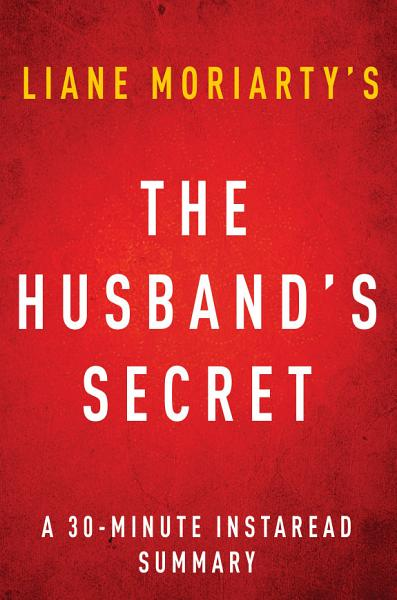 The Husband's Secret by Liane Moriarty - A 30-minute Summary