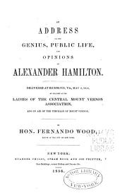 An address on the genius, public life, and opinions of Alexander Hamilton