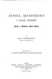 Jewel Mysteries I Have Known: From a Dealer Note Book