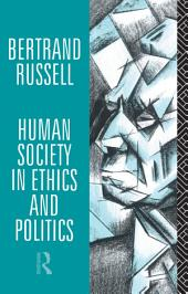 Human Society in Ethics and Politics: Edition 2