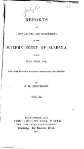 Reports of Cases Argued and Determined in the Supreme Court of Alabama: Volume 51