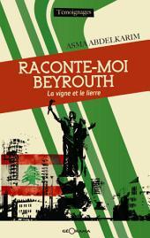 Raconte-moi Beyrouth: La vigne et le lierre