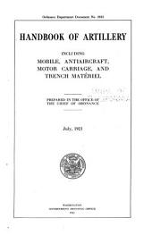 Handbook of Artillery: Including Mobile, Antiaircraft, Motor Carriage, and Trench Matériel