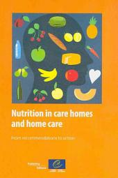 Nutrition in Care Homes and Home Care: From Recommendations to Action