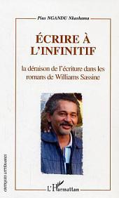 Ecrire à l'infinitif: La déraison de l'écriture dans les romans de Williams Sassine