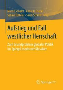 Aufstieg und Fall westlicher Herrschaft PDF