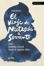 El viaje de Nietzsche a Sorrento: Una travesía crucial hacia el espíritu libre