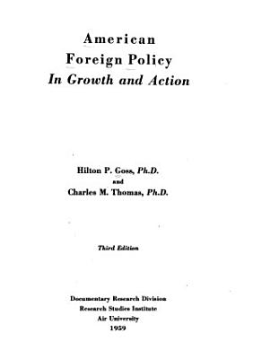 American Foreign Policy in Growth and Action PDF