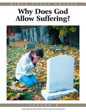 Bible Study Course: Lesson 4 - Why Does God Allow Suffering?