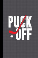 Puck Off Hockey Quote Journal Notebook