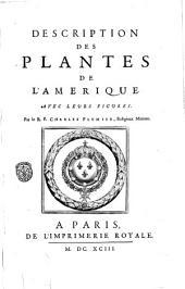 Description des plantes de l'Amerique avec leurs figures. Par le R. P. Charles Plumier, ..