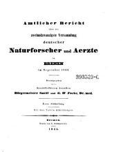 Amtlicher Bericht   ber die 22  Versammlung deutscher Naturforscher u    rzte in Bremen im September 1844  hrsg  von     und G ustav  W oldemar  Focke PDF