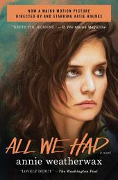 All We Had: A Novel