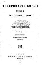 Theophrasti Eresii Opera quae supersunt omnia: Historia plantarum. De causis plantarum lib. VI