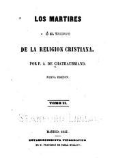 Los martires, ó, El tirunfo de la religion Cristiana: Volumen 2