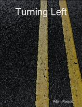 Turning Left
