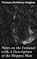 Notes on the Fenland  with A Description of the Shippea Man PDF