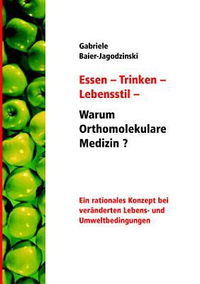 Essen   Trinken   Lebensstil   Warum Orthomolekulare Medizin  PDF