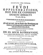 Dissertatio Iuris Feudalis, De Feudi Oppignoratione, Non Nisi Ex Consensu Domini Directi Valida