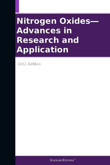 Nitrogen Oxides   Advances in Research and Application  2012 Edition PDF