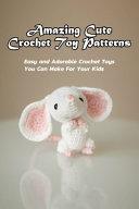 Amazing Cute Crochet Toy Patterns