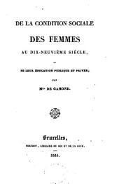 De la condition sociale des femmes au dix-neuvième siècle: de leur éducation publique et privée