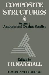 Composite Structures 4: Volume 1 Analysis and Design Studies