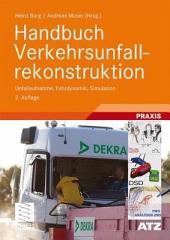 Handbuch Verkehrsunfallrekonstruktion: Unfallaufnahme, Fahrdynamik, Simulation, Ausgabe 2