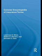 Concise Encyclopedia of Insurance Terms