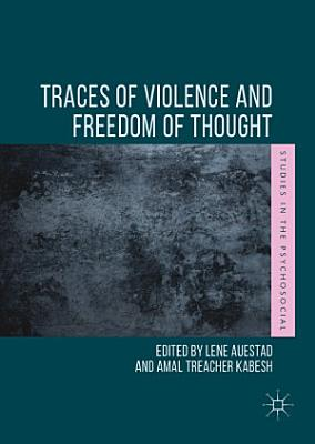 Traces of Violence and Freedom of Thought