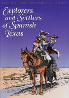 Explorers and Settlers of Spanish Texas PDF