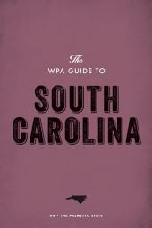 The WPA Guide to South Carolina: The Palmetto State