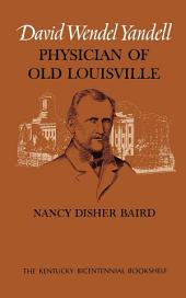 David Wendel Yandell: Physician of Old Louisville