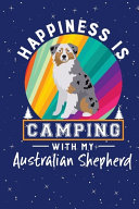 Happiness Is Camping With My Australian Shepherd PDF