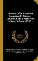 Giornale Dell i  R  Istituto Lombardo Di Scienze  Lettere Ed Arti E Biblioteca Italiana  Volumes 15 16    PDF