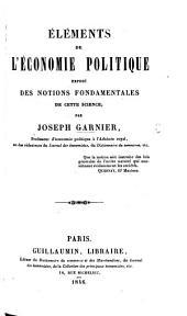 Éléments de l'économie politique: exposé des notions fondamentales de cette science