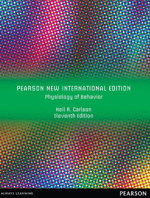 Physiology of Behavior  Pearson New International Edition