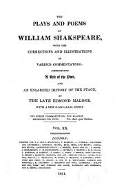 The Plays and Poems of William Shakspeare: With the Corrections and Illustrations of Various Commentators, Volume 20