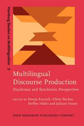 Multilingual Discourse Production: Diachronic and Synchronic Perspectives