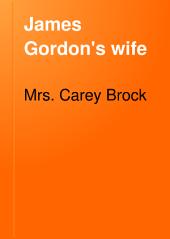 James Gordon's Wife: A Novel ...
