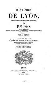 Histoire de Lyon, depuis sa fondation jusqu'à nos jours: Volume5