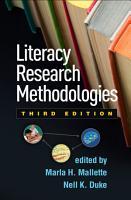 Literacy Research Methodologies  Third Edition PDF