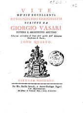 Vite de più eccellenti pittori scultori ed architetti scritte da Giorgio Vasari pittore e architetto aretino ... Tomo primo [- 7.]: Volume 4