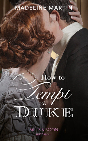 How To Tempt A Duke  Mills   Boon Historical