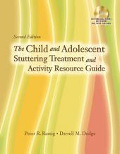 The Child and Adolescent Stuttering Treatment & Activity Resource Guide: Edition 2