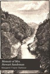 Memoir of Mrs. Stewart Sandeman: Of Bonskeid and Springland