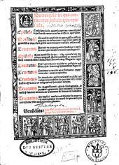 OPus regale, in quo continentur infrascripta opuscula: Epistola Consolatoria in qua tria optima remedia ad repellendu[m] omnes causas tristicie aperiu[n]tur. Prea[m]bulu[m] Seque[n]tis opusculi: in quo agit[ur] de officio pietatis in defunctos: [et] ta[men] s[an]ct[orum] patru[m] q[uam] gentiliu[m] ac diuersaru[m] ge[n]tiu[m] auctoritates [et] exe[m]pla adducunt. Tractatus Aureus de pugna partis sensitiue [et] intellectiue: per modu[m] sermonis apologetici. Epistola Tota notabilis in qua multa curiosa sub breuibus tangunt[ur]. Ad serenissimu[m] ac metue[n]dissimu[m] dominu[m]: d[omi]n[u]m Unladislau[m] Boemie atq[que] Ungarie rege[m]. Tractatus Tot[ius] curiosus de laudib[us] ac triu[m]phis triu[m] lilio[rum]: q[ue] in scruto reg[is] [christ]ianissimi figura[n]t[ur]. Tractatus Optmus [et] cunctis necessarius de cognitione elecorum[!] a reprobis. Tractatus De duodecim persecutionib[us] ecclesie dei valde delectabilis: in quo tam viri ecclesiastici q[uam] seculares diligentius speculari debent. Tractatus De magnificentia glorie Salomonis. et ponu[n]tur opiniones tam diuinaru[m] scripturaru[m] q[uam] sancto[rum] doctoru[m]. an Salomon sit saluus vel da[m]natus. Tractatus De duplici causa contritionis: in quo varie auctoritates diuinaru[m] scripturaru[m] pro correctione vite melioris dilucidantur