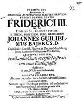 Lectiones publicas, tractandis controversiis nostratium cum enthusiastis destinatas ... sacrorum studiorum cultoribus ... offert