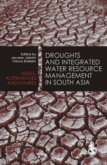 Droughts and Integrated Water Resource Management in South Asia PDF