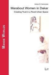 Marabout Women in Dakar: Creating Trust in a Rural Urban Space